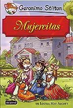 Mujercitas: Grandes Historias (Grandes historias Stilton) (Spanish Edition)