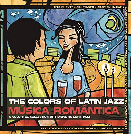 The Colors of Latin Jazz: Música Romántica