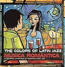 The Colors of Latin Jazz: Música Romántica