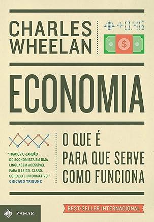Economia. O que É, Para que Serve, Como Funciona