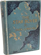 A NEW IDEA IN FICTION THE STAR ROVER by Jack London. WITH A SKETCH OF JACK LONDON'S LIFE AND A COMPLETE DESCRIPTIVE LIST OF HIS NOVELS, SHORT STORIES AND ECONOMIC WRITINGS [cover title].