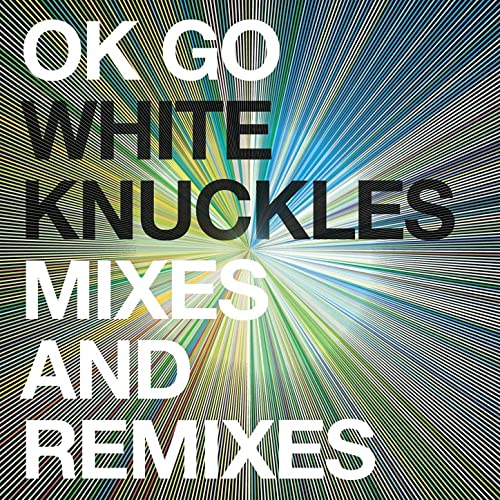 White Knuckles Remixes - EP by OK Go on Amazon Music