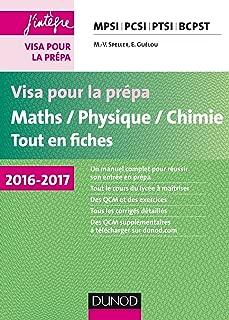 Visa pour la prépa Maths/Physique/Chimie Tout-en-fiches : MPSI - PCSI - PTSI - BCPST
