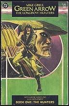 GREEN ARROW: The Longbow Hunters. Book One, The Hunters.