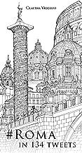 #Roma in 134 tweets (Italian Edition)