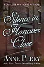 Silence in Hanover Close (Charlotte and Thomas Pitt Series Book 9)