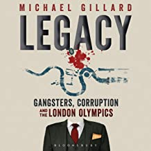 Legacy: Gangsters, Corruption and the London Olympics