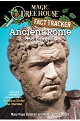 Ancient Rome and Pompeii: A Nonfiction Companion to Magic Tree House #13: Vacation Under the Volcano (Magic Tree House: Fact Trekker Book 14) Kindle Edition