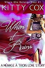 When it Rains: A Ménage à Trois Love Story (Where She Belongs Book 1)