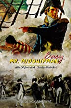 Mr. Midshipman Easy: ( illustrated ) Original Classic Novel, Unabridged Classic Edition