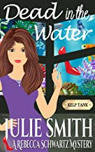 Dead In The Water (The Rebecca Schwartz Series, Book 4)