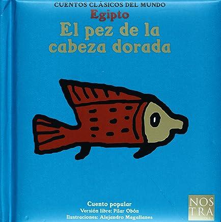 El pez de la cabeza dorada (Cuentos Clasicos Del Mundo) (Spanish Edition)