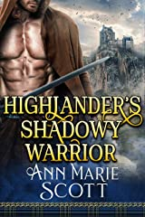 Highlander's Shadowy Warrior: A Steamy Scottish Medieval Historical Romance (Highland Tales of Shadows Book 2) Kindle Edition