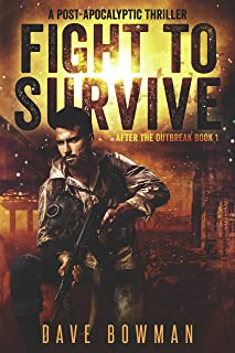 Fight to Survive: A Post-Apocalyptic Thriller (After the Outbreak Book 1)