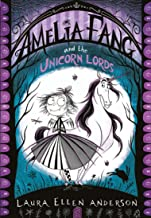 Amelia Fang and the Unicorn Lords (The Amelia Fang Series)