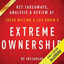 Extreme Ownership: How US Navy SEALs Lead and Win by Jocko Willink and Leif Babin | Key Takeaways, Analysis & Review