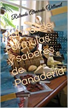 Manual de Formulas y saberes de Panadería (Spanish Edition)