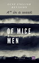 Of Mice and Men (Workbook) - A* in a Week: English GCSE Revision