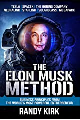 The Elon Musk Method: Business Principles from the World's Most Powerful Entrepreneur Kindle Edition