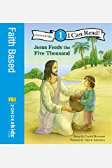 Jesus Feeds the Five Thousand: Level 1 (I Can Read! / Bible Stories) Kindle Edition