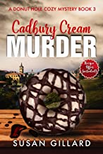 Cadbury Creme Murder: A Donut Hole Cozy - Book 3 (Second Edition) (Donut Hole Cozy Mystery)
