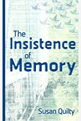 The Insistence of Memory Kindle Edition