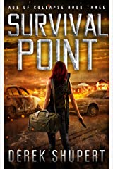 Survival Point: A Post-Apocalyptic EMP Survival Thriller (Age of Collapse Book 3) Kindle Edition