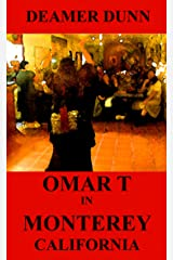 Omar T in Monterey (Omar T Culinary Adventure Series) Kindle Edition