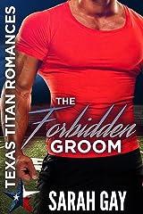 The Forbidden Groom: Texas Titan Romances (Texas Titan Football Collection) Kindle Edition