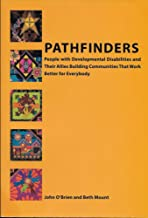 PATHFINDERS People with Developmental Disabilities and Their Allies Building Communities That Work Better for Everybody
