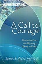 A Call to Courage: Overcoming Fear and Becoming Strong in Faith