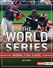 The World Series: Baseball's Fall Classic (The Big Game (Lerner ™ Sports))