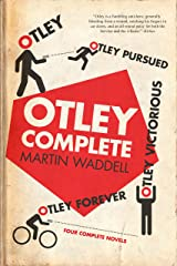 Otley Complete: Otley, Otley Pursued, Otley Victorious, Otley Forever Kindle Edition