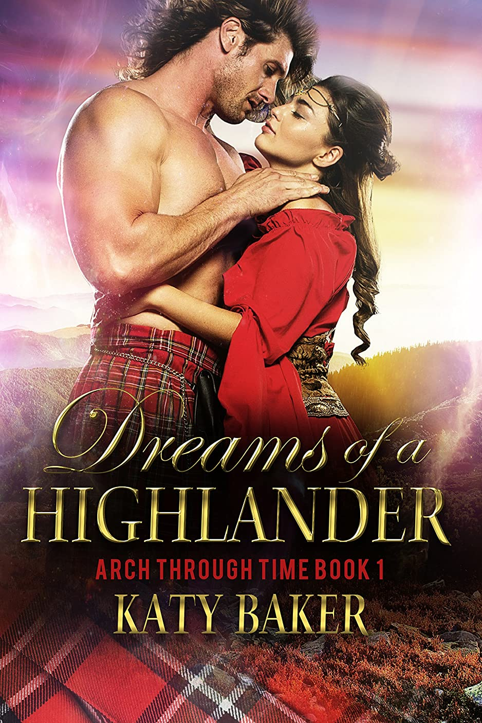 ステッチ郵便物接続されたDreams of a Highlander: A Scottish time travel romance (Arch Through Time Book 1) (English Edition)