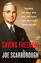 Download Saving Freedom: Truman, the Cold War, and the Fight for Western Civilization PDF