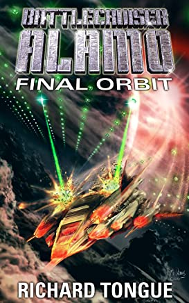 Battlecruiser Alamo: Final Orbit (Battlecruiser Alamo Series Book 22)