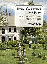 Iowa Gardens of the Past: Lost & Historic Gardens of Iowa: 1850–1980 (English Edition)
