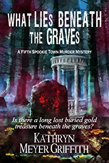 What Lies Beneath the Graves: The 5th Spookie Town Murder Mystery (Spookie Town Murder Mysteries)