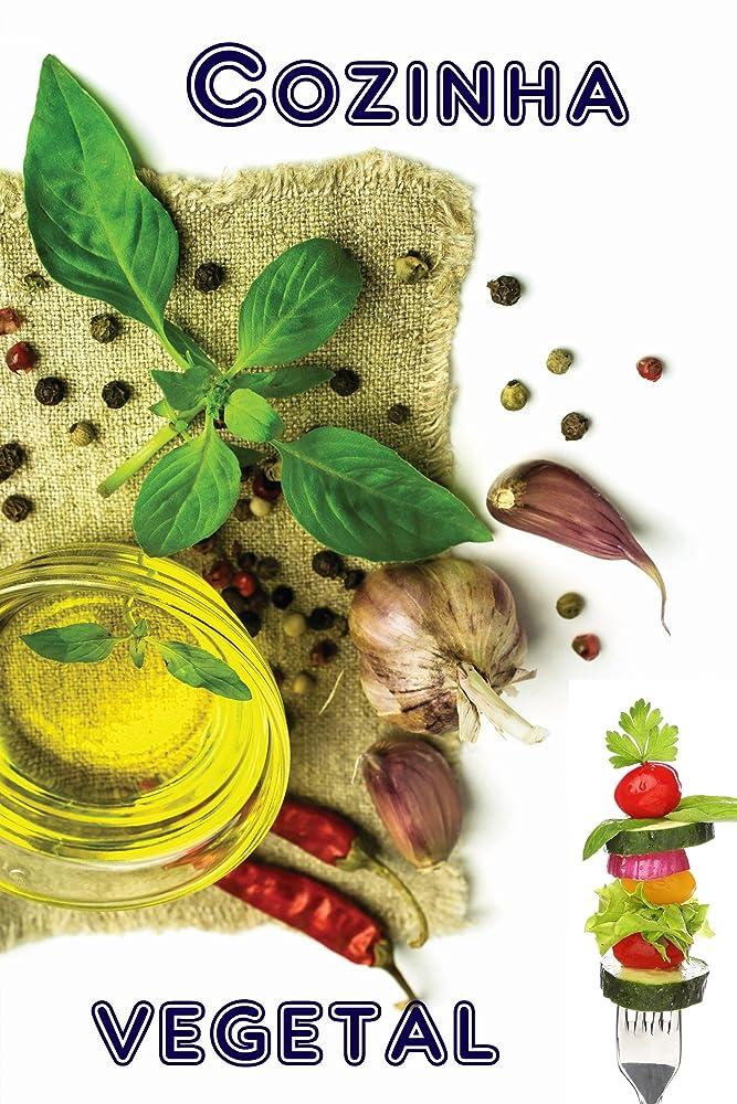 プライバシー追記ジョグCozinha vegetal: Os 600 melhores receitas (Portuguese Edition)