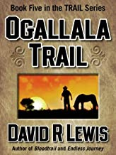 Ogallala Trail (the Trail series Book 5)