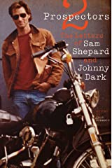 Two Prospectors: The Letters of Sam Shepard and Johnny Dark (Southwestern Writers Collection Series, Wittliff Collections at Texas State University) Kindle Edition