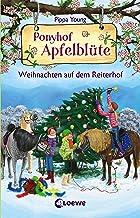 Ponyhof Apfelblüte - Weihnachten auf dem Reiterhof: Pferdebuch für Mädchen ab 8 Jahre (German Edition)
