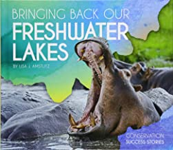 Bringing Back Our Freshwater Lakes (Conservation Success Stories)