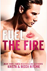 Fuel the Fire (Calloway Sisters Book 3) Kindle Edition