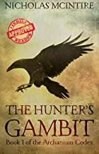 The Hunter's Gambit (The Archanium Codex Book 1)
