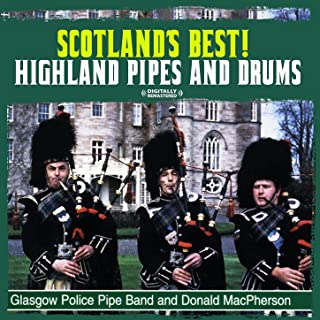 Scotland's Best! Highland Pipes And Drums (Digitally Remastered)