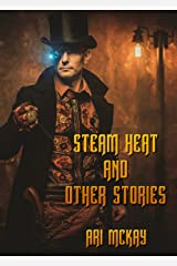Steam Heat and Other Stories Kindle Edition