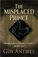 The Misplaced Prince (The Disinherited Prince Book 6) Kindle Edition