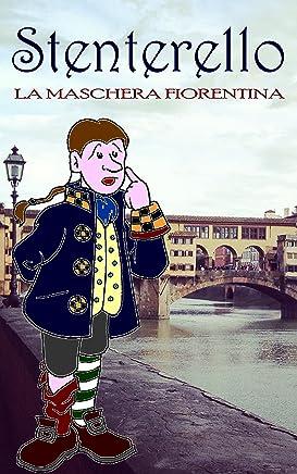 Stenterello: La maschera fiorentina