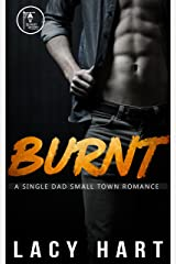Burnt: A Single Dad Small Town Romance Kindle Edition